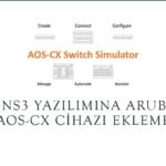GNS3 Yazılımına Aruba AOS-CX Cihazı Ekleme